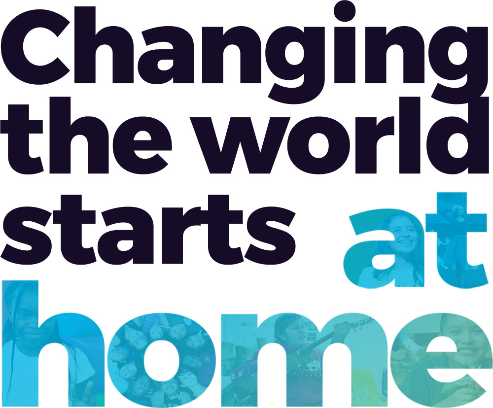 Changing the World starts at home